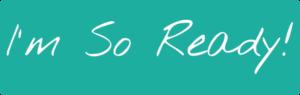 im-so-ready-button-300x95